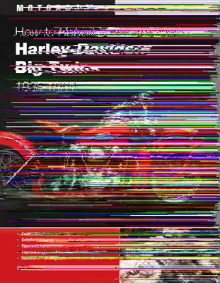 How to Rebuild and Restore Classic Harley-davidson Big Twins 1936-1965 By Schunk, Rick