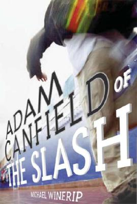 Adam Canfield Of The Slash By Winerip, Michael